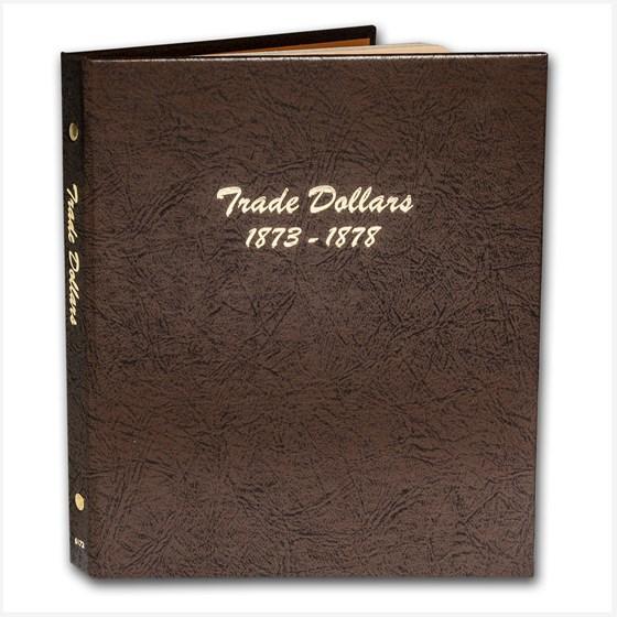 Dansco Album #6172 - Trade Dollars 1873-1878